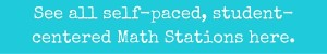 See all self-paced, student-centered Math Stations here.