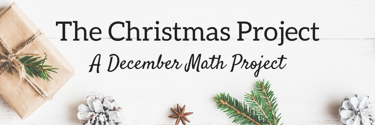 The Christmas Project.The Christmas Project A Real Life Math Project For December
