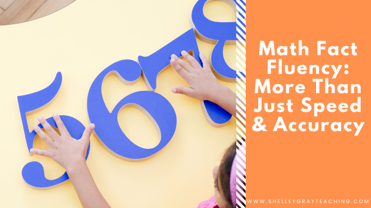 Math Fact Fluency - More Than Just Speed and Accuracy